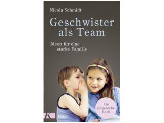 Geschwister als Team - Ideen für eine starke Familie
