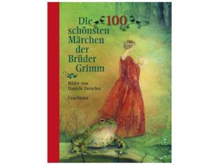 Die schönsten 100 Märchen der Brüder Grimm